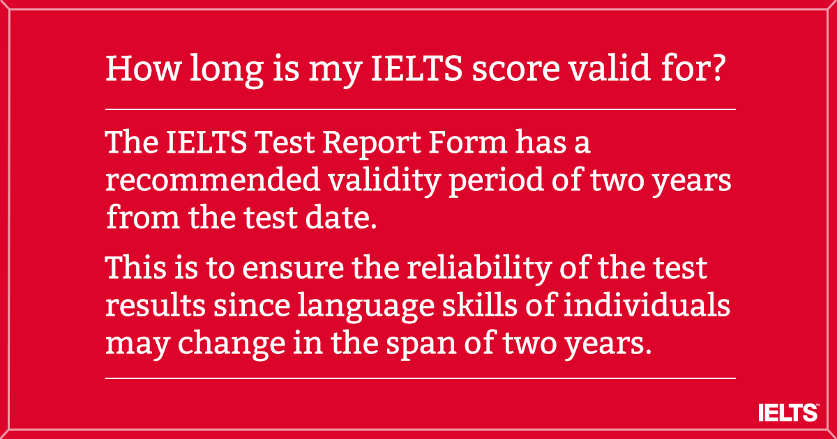 How long is my IELTS score valid for?
